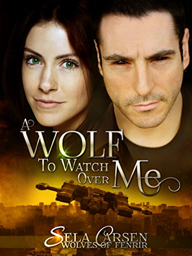 A Wolf to Watch Over Me by Sela Carsen